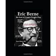ERIC BERNE  the best of Games People Play