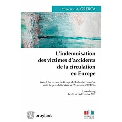 L'indemnisation des victimes d'accidents de la circulation en Europe: Recueil des travaux du Groupe de Recherche Européen sur la Responsabilité civile et...