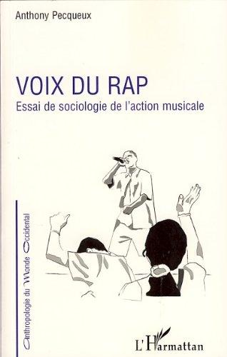 voix du rap essai de sociologie de laction musicale anthropologie du monde occidental