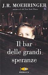Il bar delle grandi speranze by J. R. Moehringer (2014-01-01)