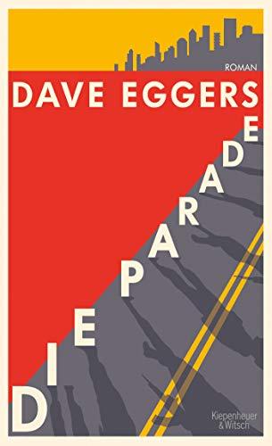 Buchseite und Rezensionen zu 'Die Parade: Roman' von Dave Eggers