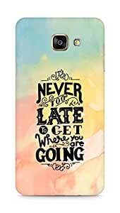 AMEZ never to late to reach where you are going Back Cover For Samsung Galaxy A7 (2016 EDITION)