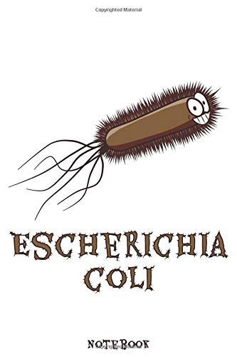 ESCHERICHIA COLI Notebook: Blanko Notizbuch mit Bakterien Design für Biologen & Chemiker