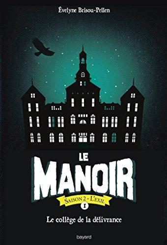 Le manoir saison 2, Tome 01 : Le collège de la délivrance par Évelyne Brisou-Pellen