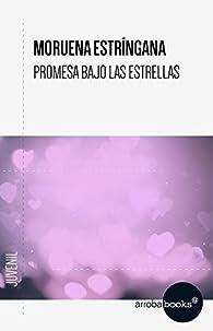 Promesa bajo las estrellas par Moruena Estríngana