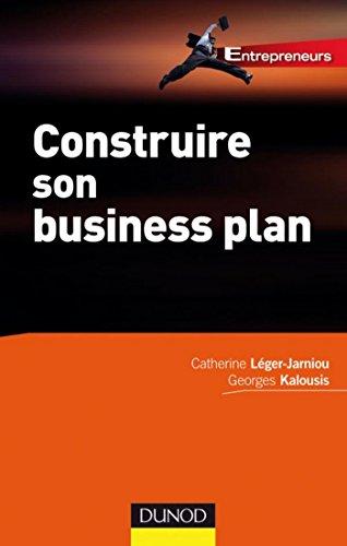 Construire son business plan - 2e édition (Entrepreneurs)