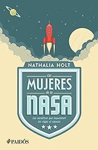 Las mujeres de la NASA par Nathalia Holt