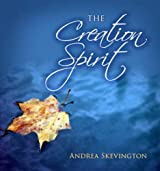 Creation Spirit: A Celebration of the Natural World Around Us