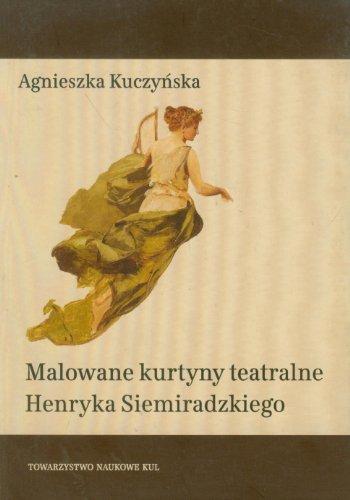 Malowane kurtyny teatralne Henryka Siemiradzkiego