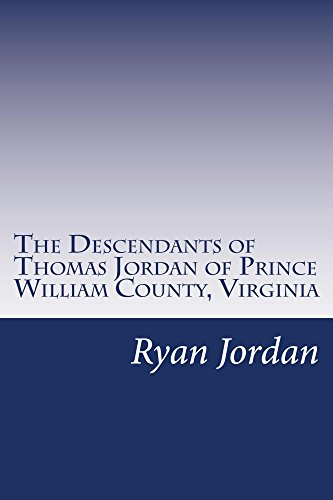 The Descendants of Thomas Jordan of Prince William County, Virginia (American Surname Series) (English Edition)