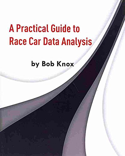 [(A Practical Guide to Race Car Data Analysis)] [By (author) Bob Knox] published on (March, 2011)