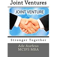 Joint Ventures: Stronger Together by Ade Asefeso MCIPS MBA (2015-03-12)