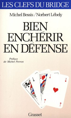 Bien enchérir en défense par Marcel Bessis, Norbert Lébely