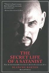 Secret Life of a Satanist, The : The Authorized Biography of Anton Szandor LaVey - Revised Edition
