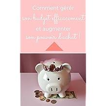 Comment gérer son budget efficacement et augmenter son pouvoir d'achat !