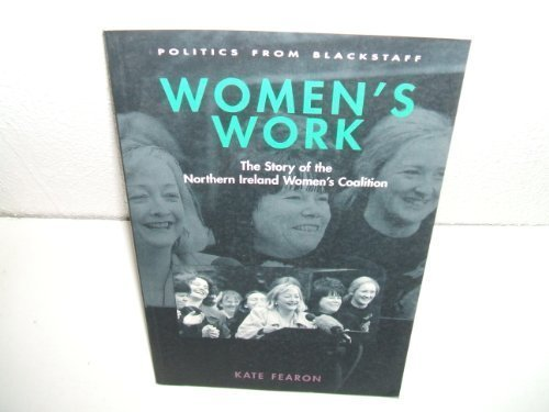 Women's Work: A Story of the Northern Ireland Women's Coalition por Kate Fearon