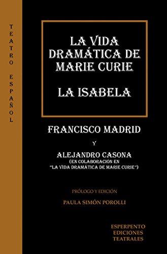 VIDA DRAMATICA DE MARIE CURIE Y LA ISABELA,LA