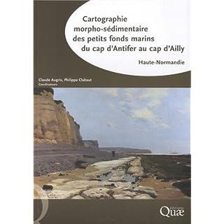 Cartographie morpho-sédimentaire des petits fonds marins du cap d'Antifer au cap d'Ailly : Haute-Normandie