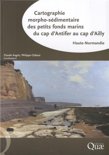Cartographie morpho-sédimentaire des petits fonds marins du cap d'Antifer au cap d'Ailly : Haute-Normandie (Normandie-caps)