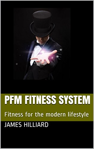 PFM Fitness System: Fitness for the modern lifestyle (English Edition) -