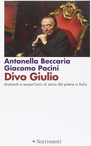 Divo Giulio. Andreotti e sessant'anni di storia del potere in Italia (Igloo) por Antonella Beccaria