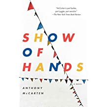 Show of Hands [ SHOW OF HANDS ] by McCarten, Anthony (Author ) on Feb-17-2009 Paperback