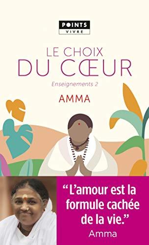 Le Choix du coeur. Enseignements d'une sage d'aujourd'hui (POINTS VIVRE) par Mata Amritanandamayi