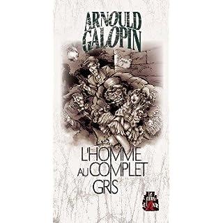 L'homme au complet gris - Arnould Galopin