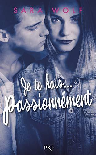 Je te hais... passionnément - tome 01 (1)