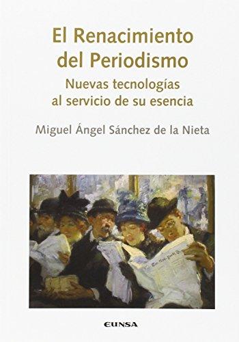 EL RENACIMIENTO DEL PERIODISMO (COMUNICACION) por Miguel Ángel Sánchez de la Nieta
