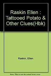 Raskin Ellen : Tattooed Potato & Other Clues(Hbk)