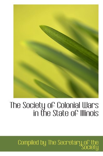 The Society of Colonial Wars in the State of Illinois