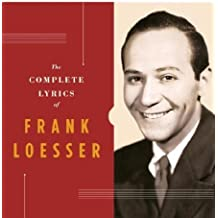 The Complete Lyrics of Frank Loesser by Robert Kimball (2003-11-18)