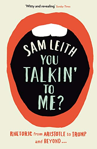 You Talkin' To Me?: Rhetoric from Aristotle to Obama (English Edition)