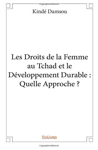 Les Droits de la Femme au Tchad et le Développement Durable : Quelle Approche ? par Kindé Damsou