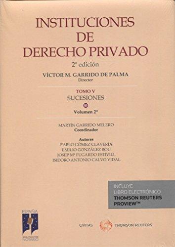 Instituciones De Derecho Privado. Tomo V Sucesiones. Volumen 2º
