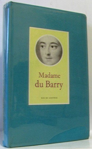 Madame du Barry. par CASTRIES Duc de