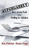 Aufgegabelt : Der erste Fall von Colby & Valdez (Die Fälle von Colby & Valdez 1)