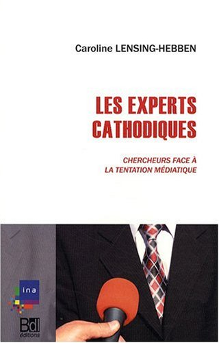 Les Experts cathodiques : Chercheurs face à la tentation médiatique