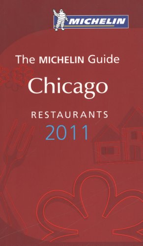 hicago, 2011: Restaurants & Hotels (Michelin Red Guides) ()