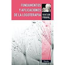 Fundamentos y aplicaciones de la logoterapia (Spanish Edition)