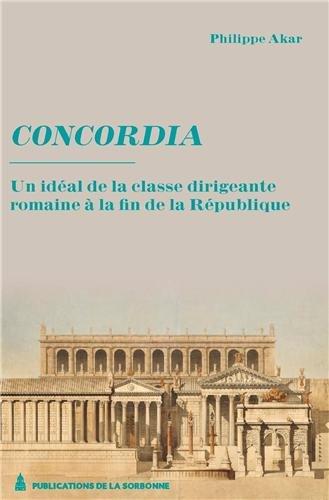 Concordia : Un idéal de la classe dirigeante à la fin de la République