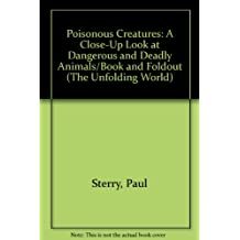 Poisonous Creatures: A Close-Up Look at Dangerous and Deadly Animals/Book and Foldout (The Unfolding World)