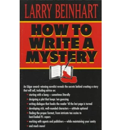 By Larry Beinhart ( Author ) [ How to Write a Mystery By Nov-1998 Paperback