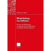 Werterhaltung von Software: Planung und Bewertung von Reengineering-Maßnahmen am Beispiel Standardsoftware (Wirtschaftsinformatik) (German Edition)