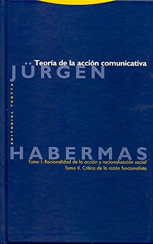 Teoría de la acción comunicativa: I. Racionalidad de la acción y racionalización social. II. Crítica de la razón funcionalista (Estructuras y Procesos. Filosofía) por Jürgen Habermas