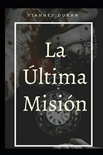 La Última Misión por Vianney Durán