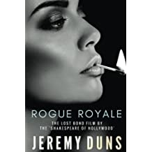 Rogue Royale: The Lost Bond Film By The 'Shakespeare of Hollywood'