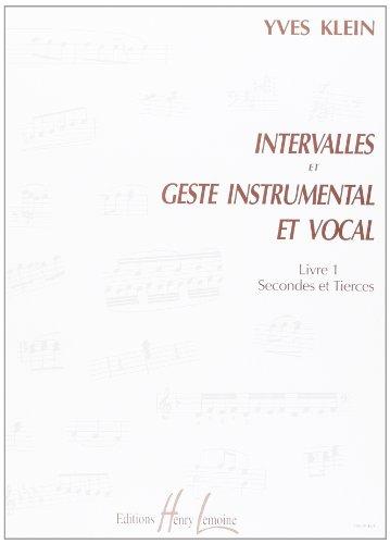Intervalles et Geste Instrumental et Vocal Vol.1 Secondes et Tierces --- Formation Musicale par Klein Yves