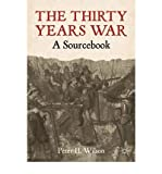 [ THE THIRTY YEARS WAR A SOURCEBOOK BY WILSON, PETER H.](AUTHOR)PAPERBACK